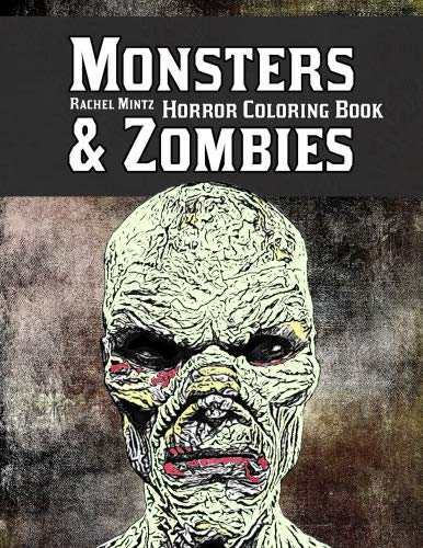 Monsters & Zombies Horror Coloring Book: Digitally Rendered Images – Scary Evil Creatures to Color for Halloween (Teenagers & Adults) -