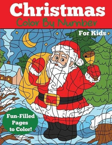 Christmas Color by Number for Kids: Christmas Number Coloring Book (Color by Number Books)