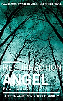 Resurrection Angel (A Denton Ward and Monty Crocetti Mystery Book 1) by [Mize, William]