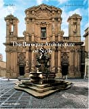 The Baroque Architecture of Sicily, M. Teresa Giuffré, 0500342393
