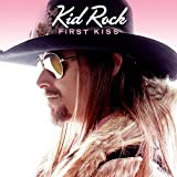First Kiss (CD Single) by Kid Rock (2015-01-27)