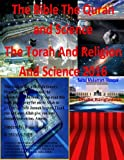img - for The Bible The Quran and Science The Torah And Religion And Science 2016 book / textbook / text book