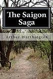 The Saigon Saga, Arthur Worthington, 1482650371
