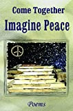 Come Together: Imagine Peace, , 1933964227