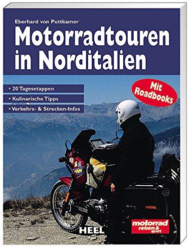 Motorradtouren In Norditalien  20 Tagesetappen Kulinarische Tipps Verkehrs  Und Strecken Infos. MitRoadbook Für Die Tankrucksack Kartentasche