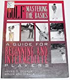 img - for Golf Mastering the Basics: A Guide for Beginning and Intermediate Players book / textbook / text book