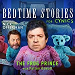 Ep. 5: The Frog Prince with Patton Oswalt | Nick Offerman,Patton Oswalt,Dave Hill