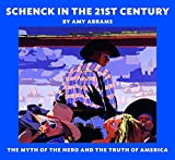 img - for Schenck in the 21st Century: The Myth of the Hero and the Truth of America book / textbook / text book