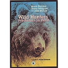 Wild Hunters : Predators in Peril