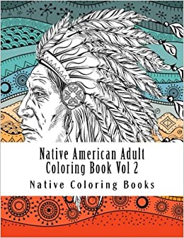 graphic relating to Native American Designs Printable named Indigenous American Grownup Coloring Reserve Vol 2: Enormous Print One particular