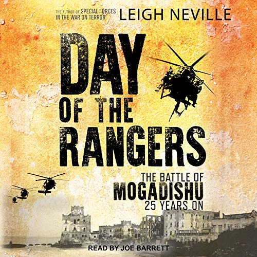 Day of the Rangers: The Battle of Mogadishu 25 Years On by Tantor Audio