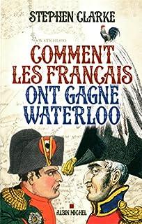 Comment les Français ont gagné Waterloo, Clarke, Stephen