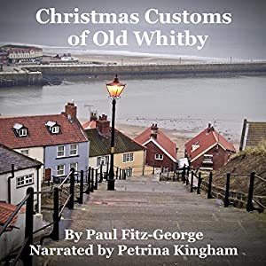 Christmas Customs of Old Whitby Audiobook