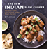 The New Indian Slow Cooker: Recipes for Curries, Dals, Chutneys, Masalas, Biryani, and More
