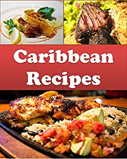 Caribbean caribbean recipes the easy and delicious caribbean caribbean caribbean recipes the easy and delicious caribbean cookbook caribbean caribbean recipes forumfinder Images