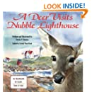 A Deer Visits Nubble Lighthouse: This is a story about a deer that wanders onto  Nubble Island in Cape Neddick, Maine.
