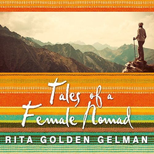 Tales of a Female Nomad: Living at Large in the World by Tantor Audio