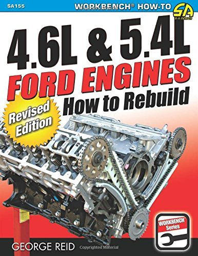 4.6L & 5.4L Ford Engines: How to Rebuild - Revised Edition (Workbench) by George Reid (2015-04-16)