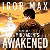 Awakened: The Mind Agents Series, Book 1 | Igor Max