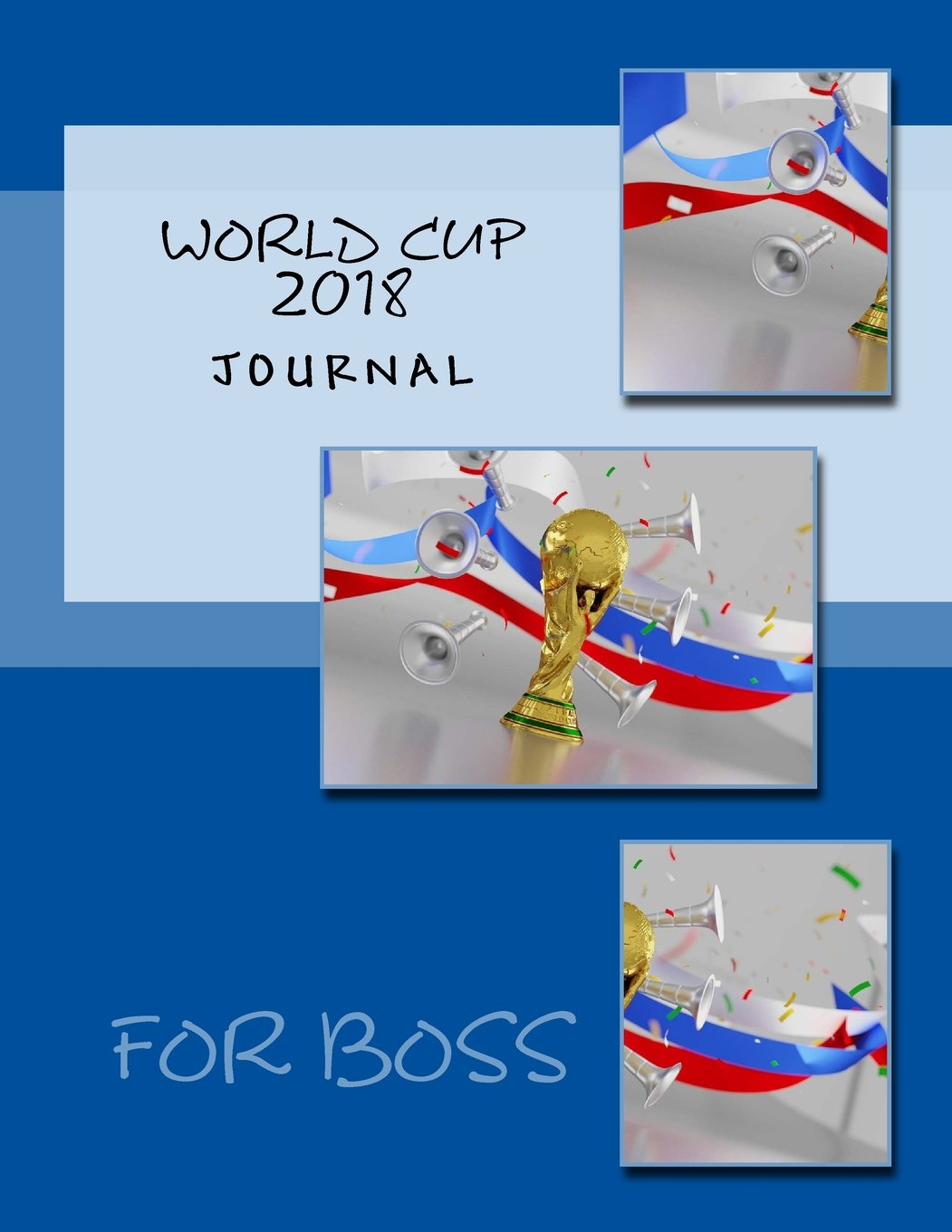 Download World Cup 2018 Journal: Journal for Writing Notes, Anecdotes and Predicting Outcomes, Notebook for Soccer/Football Enthusiasts, Gift Diary, Motivation Journal, Daily Diary - (8.5x11 inch) (108 pages) pdf epub