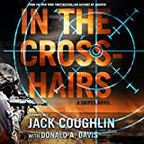 In the Crosshairs: A Sniper Novel