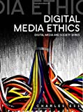 Digital Media Ethics 1st Edition