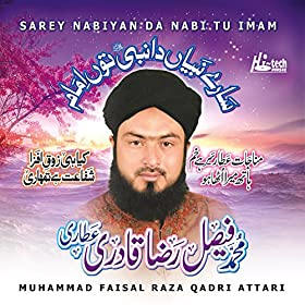 muhammad faisal raza qadri attari from the album sarey nabiyan da nabi