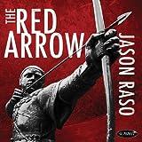 Red Arrow by Jason Raso (2011-06-14)