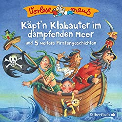 Käpt'n Klabauter im dampfenden Meer und 5 weitere Piratengeschichten (Vorlesemaus)