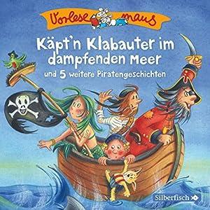 Käpt'n Klabauter im dampfenden Meer und 5 weitere Piratengeschichten Audiobook