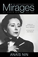 Mirages: The Unexpurgated Diary Of Anais Nin
