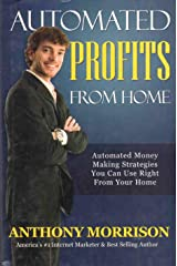AUTOMATED PROFITS FROM HOME Automated Money Making Strategies You Can Use Right from Your Home Hardcover