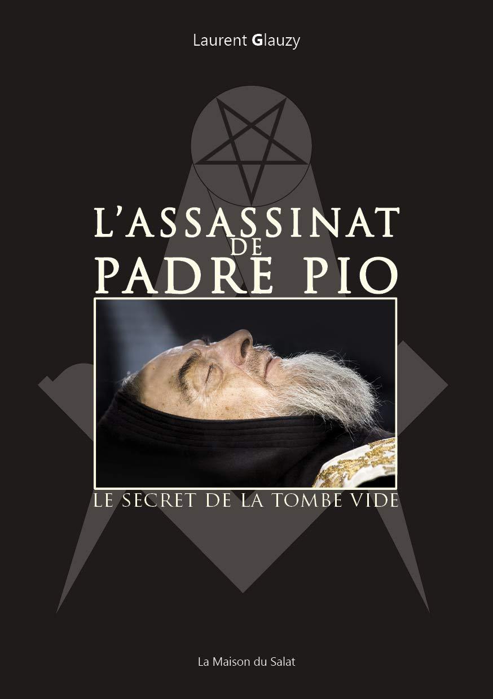 Amazon.fr - L'assassinat de Padre Pio - Le secret de la tombe vide -  Laurent GLAUZY - Livres