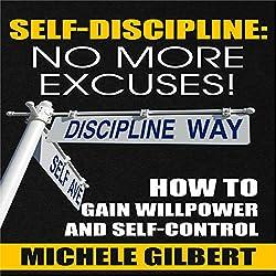 Self Discipline: No More Excuses!