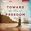 Toward the Sea of Freedom Audiobook by Sarah Lark, D. W. Lovett - translator Narrated by Anne Flosnik