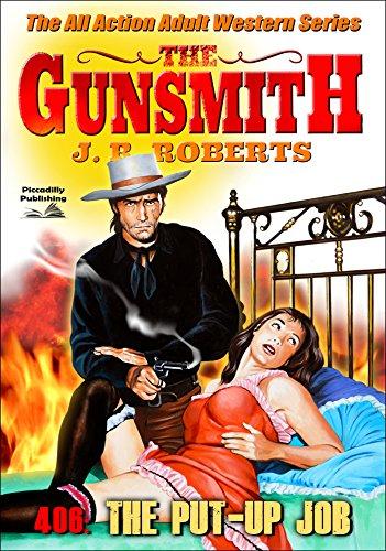 The Gunsmith 406: The Put Up Job (A Gunsmith Western)
