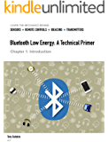 Introduction (Bluetooth Low Energy: A Technical Primer Book 1)