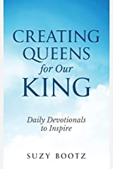 Creating Queens for Our King: Honoring Your God Whsipers Paperback
