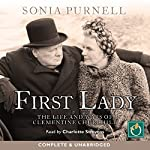 First Lady: The Life and Wars of Clementine Churchill | Sonia Purnell