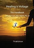Healing is Voltage:  The Handbook (English Edition)
