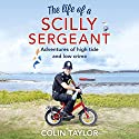 The Life of a Scilly Sergeant Audiobook by Colin Taylor Narrated by Kris Dyer