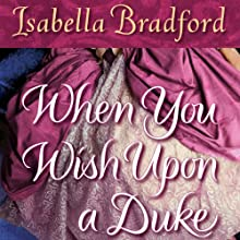 When You Wish Upon a Duke Audiobook by Isabella Bradford Narrated by Romy Nordlinger