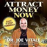 Attract Money Now: Easy 7-Step Formula | Joe Vitale