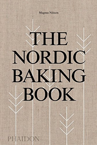 The Nordic Baking Book by Magnus Nilsson, Richard Tellström
