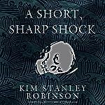 A Short, Sharp Shock   Kim Stanley Robinson