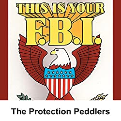 This Is Your FBI: The Protection Peddlers