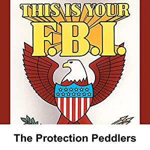 This Is Your FBI: The Protection Peddlers Radio/TV Program