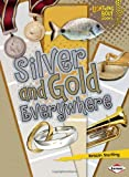 Silver and Gold Everywhere, Kristin Sterling, 0761345930