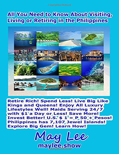 All You Need to Know About Visiting Living or Retiring in the Philippines pdf epub