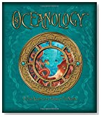Oceanology: The True Account of the Voyage of the Nautilus (Ologies)